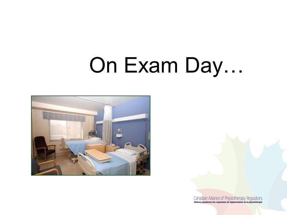 On Exam Day…