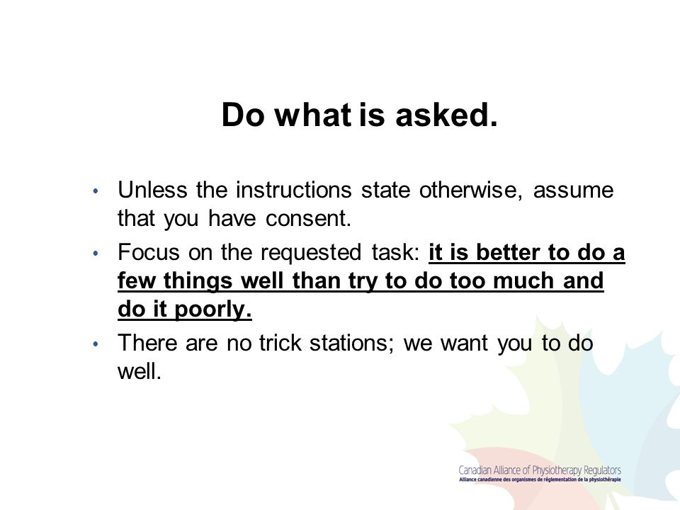 Do what is asked. Unless the instructions state otherwise, assume that you have consent.