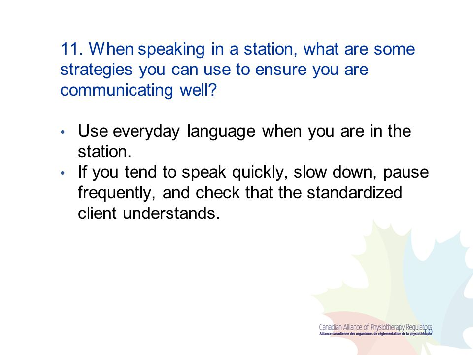 11. When speaking in a station, what are some strategies you can use to ensure you are communicating well