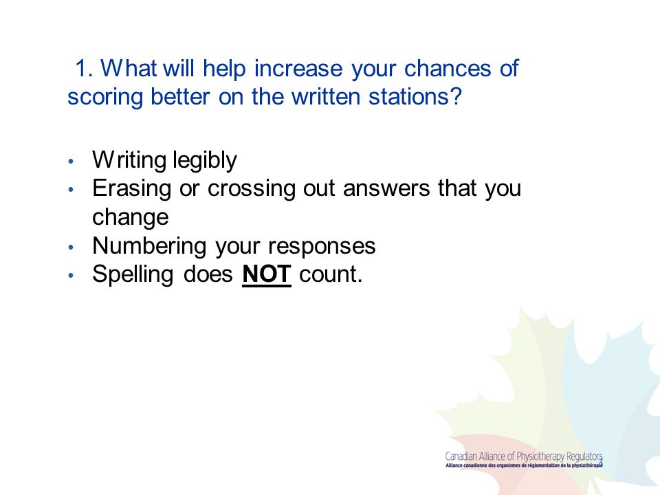 1. What will help increase your chances of scoring better on the written stations