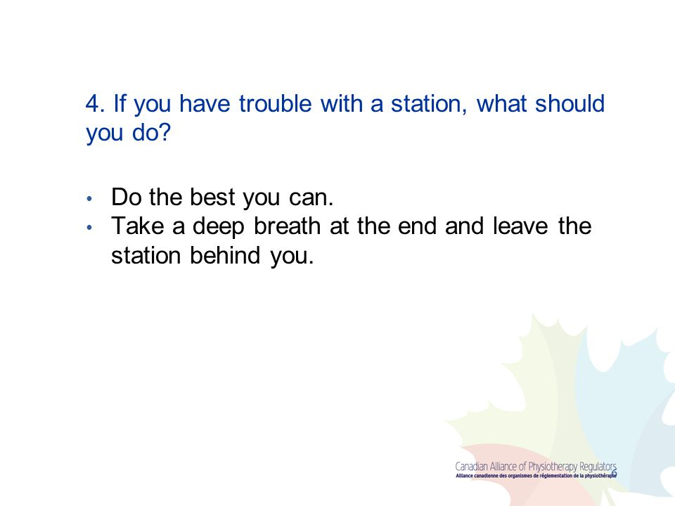4. If you have trouble with a station, what should you do