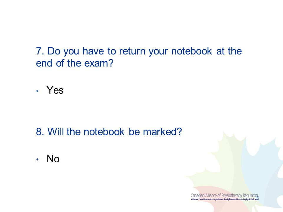7. Do you have to return your notebook at the end of the exam