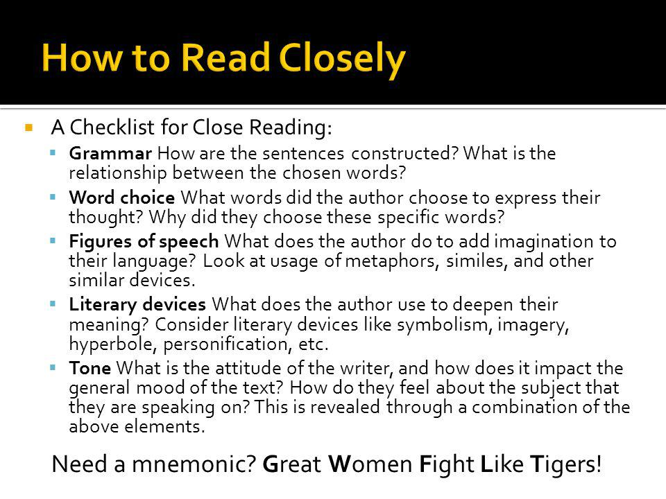 How to Read Closely Need a mnemonic Great Women Fight Like Tigers!
