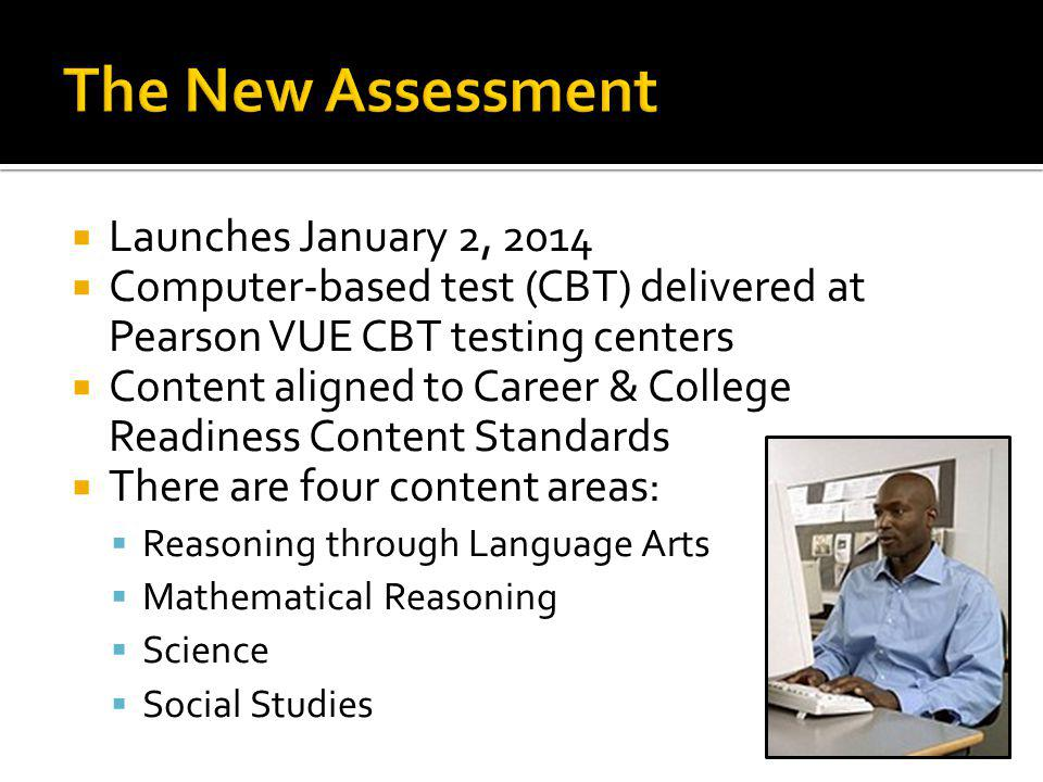 The New Assessment Launches January 2, 2014
