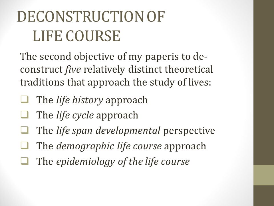 DECONSTRUCTION OF LIFE COURSE