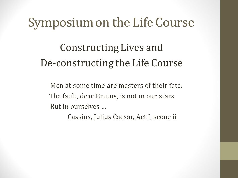 Symposium on the Life Course