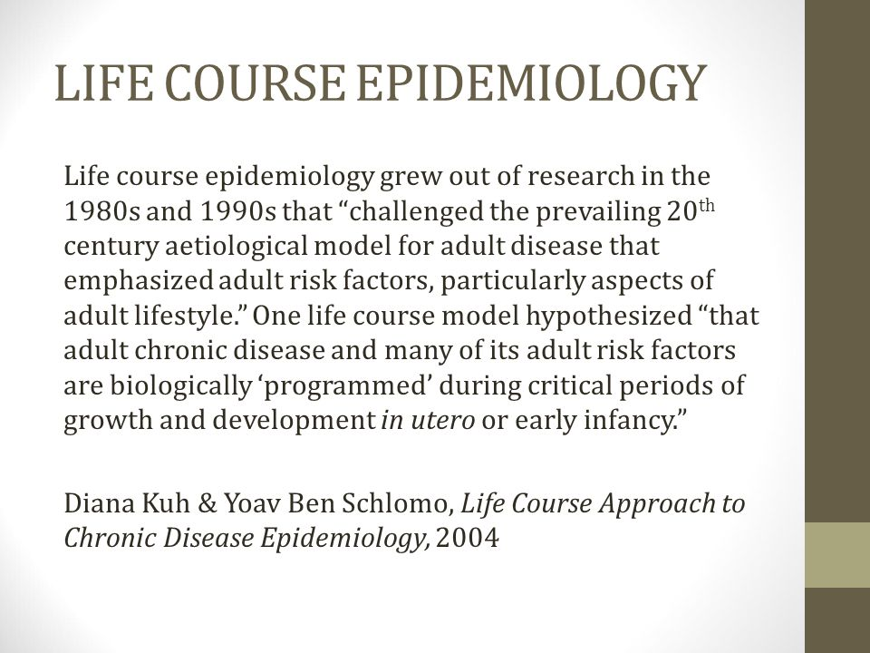LIFE COURSE EPIDEMIOLOGY