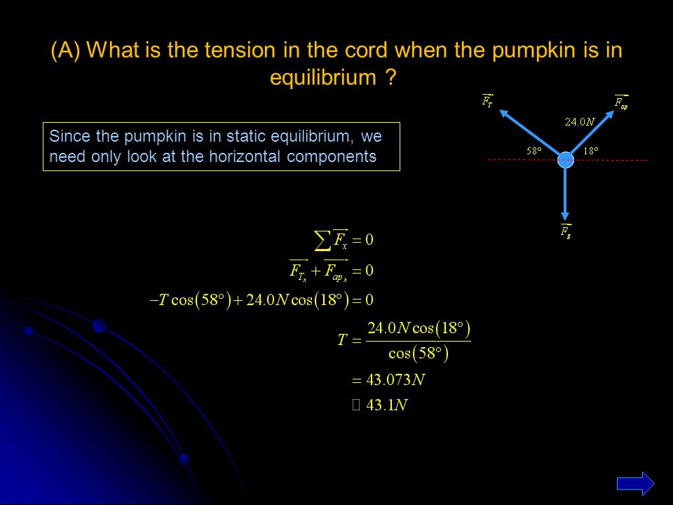 (A) What is the tension in the cord when the pumpkin is in equilibrium