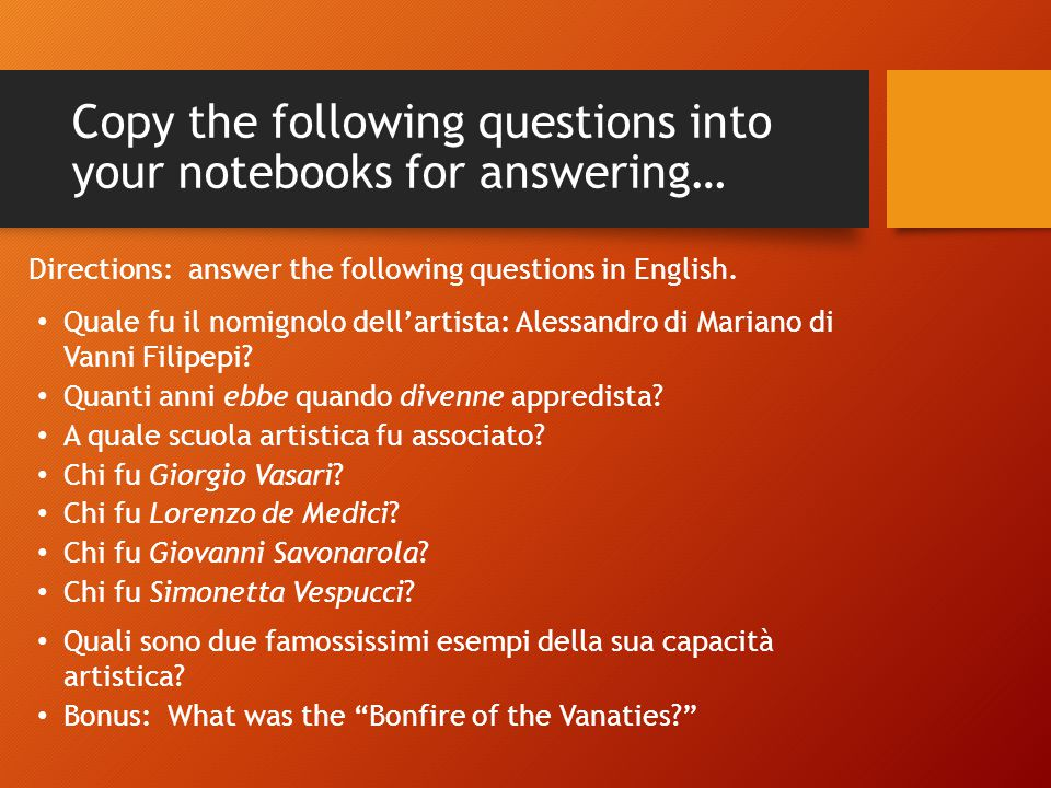 Copy the following questions into your notebooks for answering…