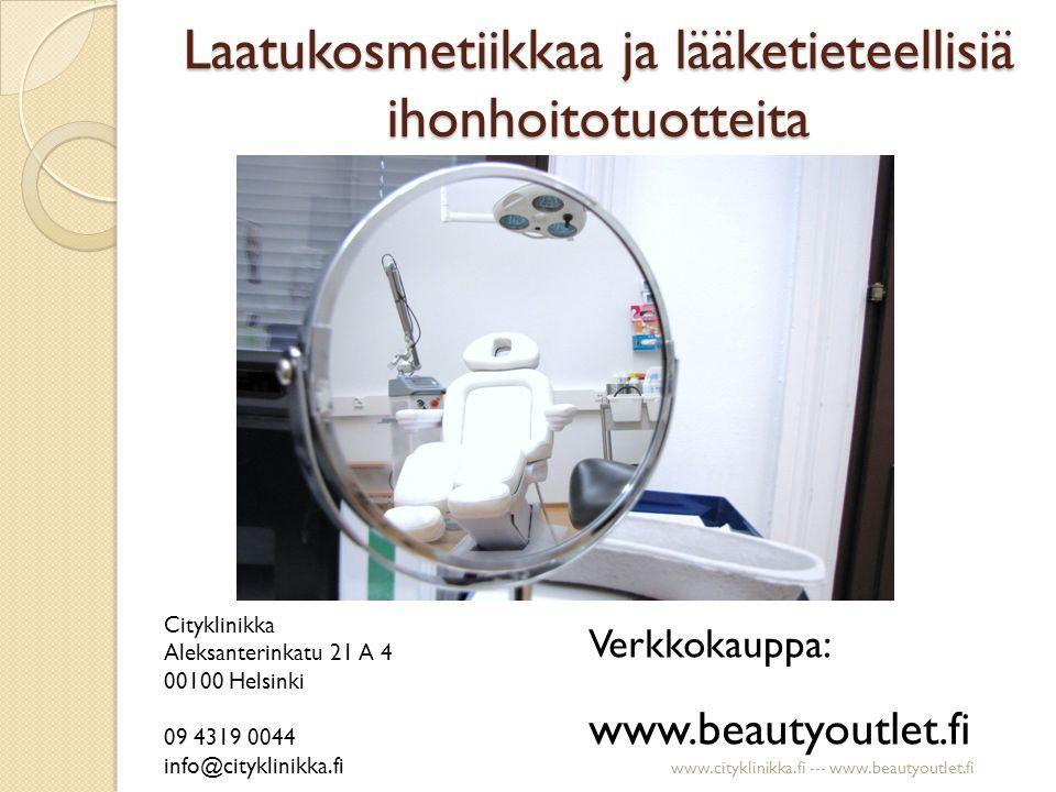 Laatukosmetiikkaa ja lääketieteellisiä ihonhoitotuotteita