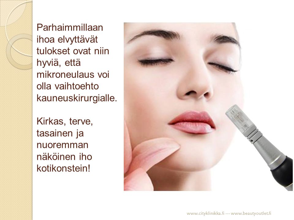 Parhaimmillaan ihoa elvyttävät tulokset ovat niin hyviä, että mikroneulaus voi olla vaihtoehto kauneuskirurgialle. Kirkas, terve, tasainen ja nuoremman näköinen iho kotikonstein!