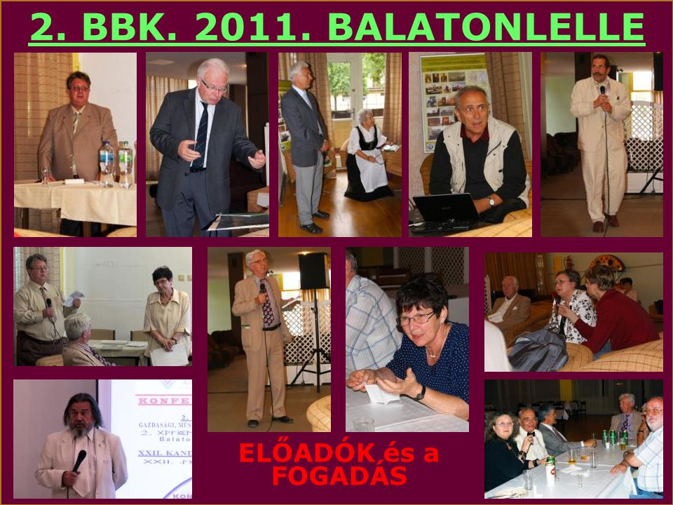 2. BBK. 2011. BALATONLELLE ELŐADÓK és a FOGADÁS