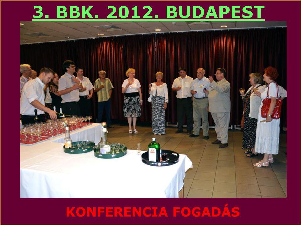 3. BBK. 2012. BUDAPEST KONFERENCIA FOGADÁS