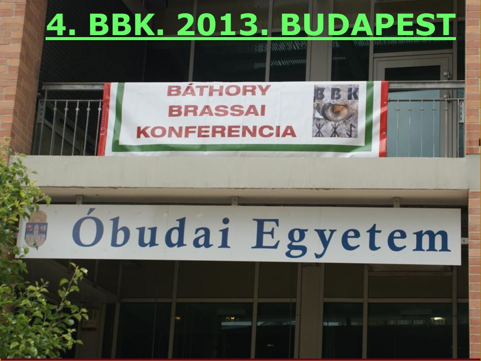 4. BBK. 2013. BUDAPEST BBK MOLINÓ OE-val