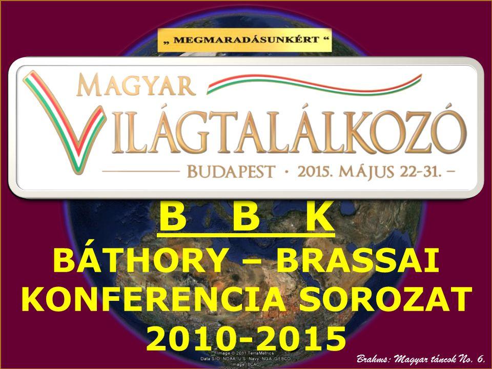 B B K BÁTHORY – BRASSAI KONFERENCIA SOROZAT 2010-2015