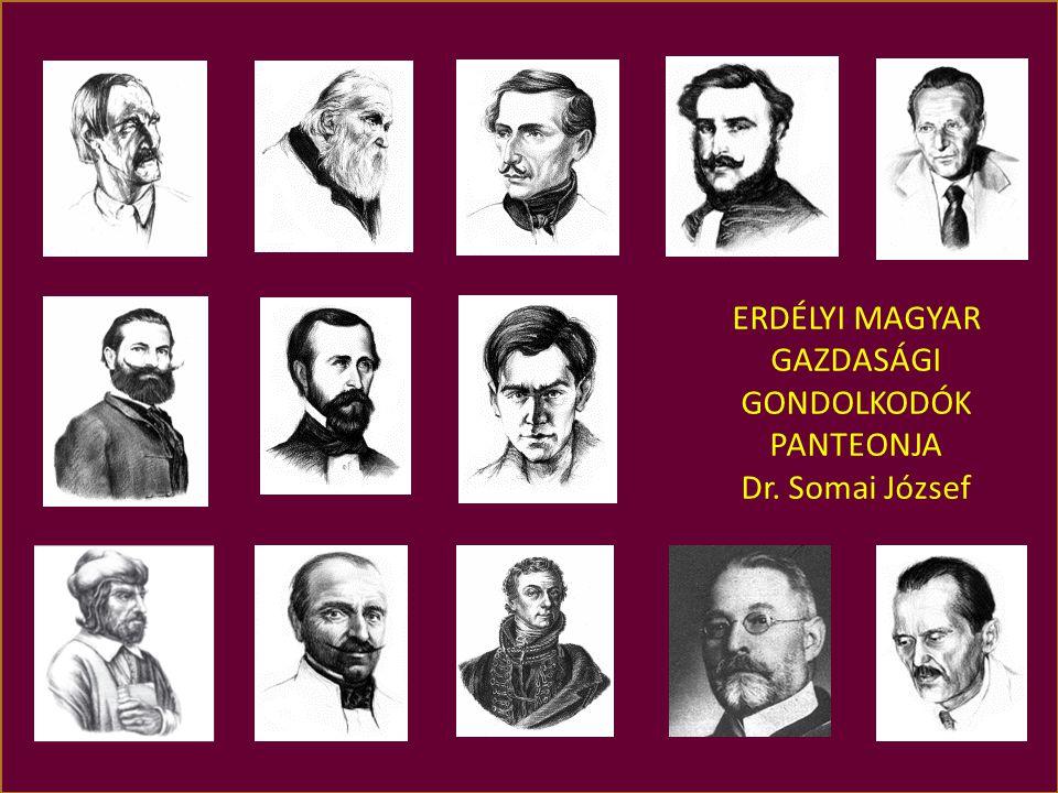 ERDÉLYI MAGYAR GAZDASÁGI GONDOLKODÓK PANTEONJA Dr. Somai József