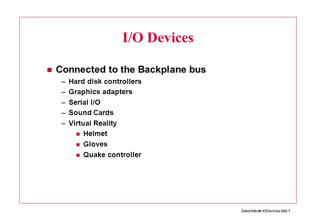 I/O Devices Connected to the Backplane bus Hard disk controllers