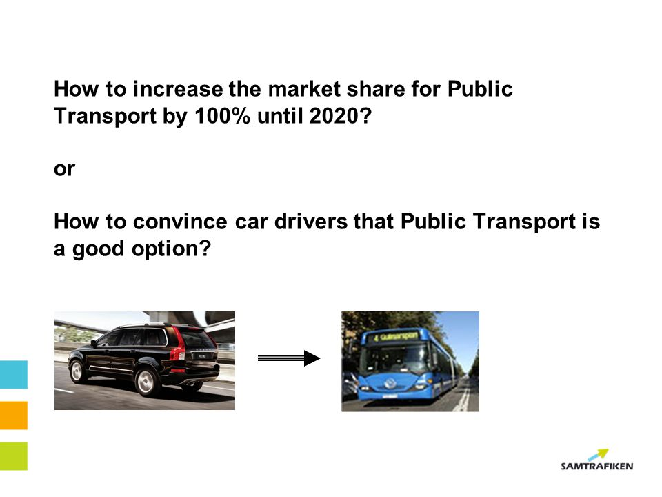 How to increase the market share for Public Transport by 100% until 2020.