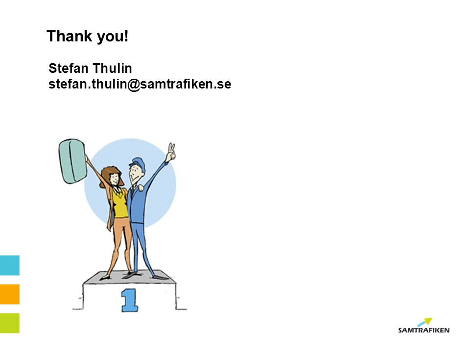 Thank you! Stefan Thulin stefan.thulin@samtrafiken.se