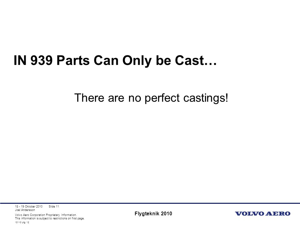 IN 939 Parts Can Only be Cast…