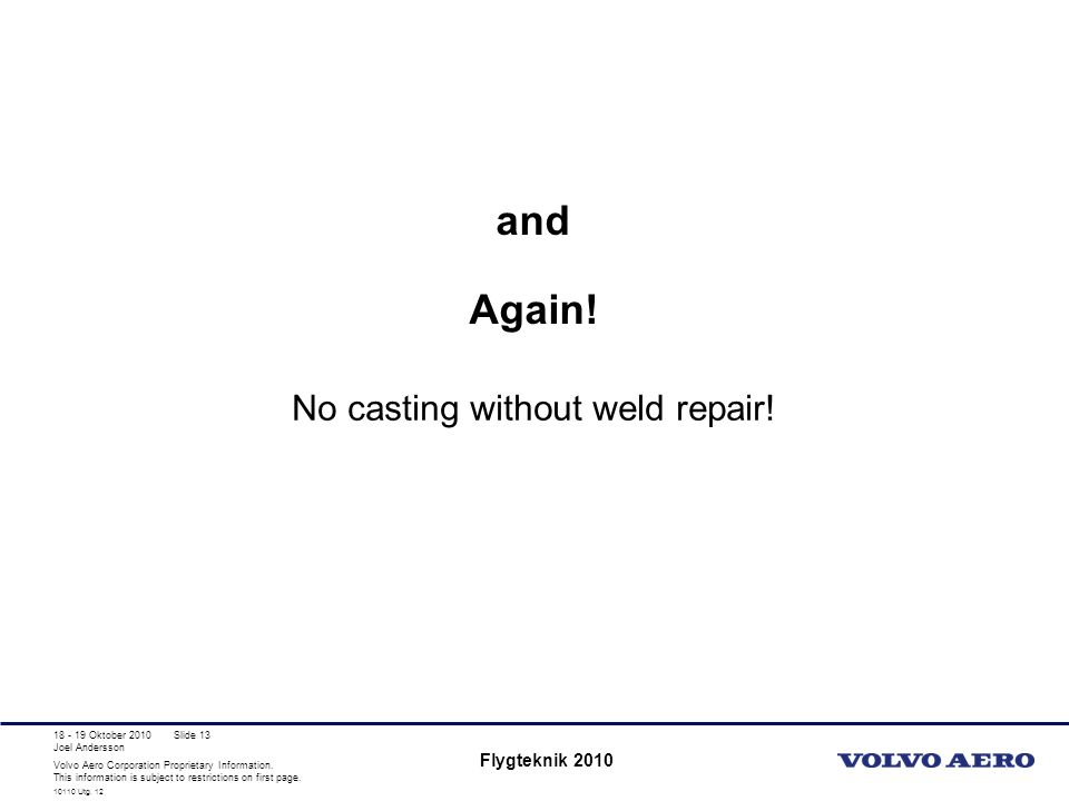 No casting without weld repair!
