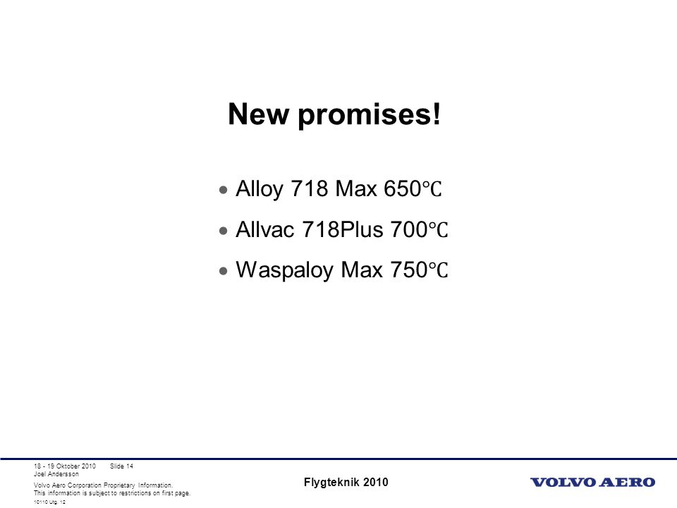 New promises! Alloy 718 Max 650℃ Allvac 718Plus 700℃ Waspaloy Max 750℃