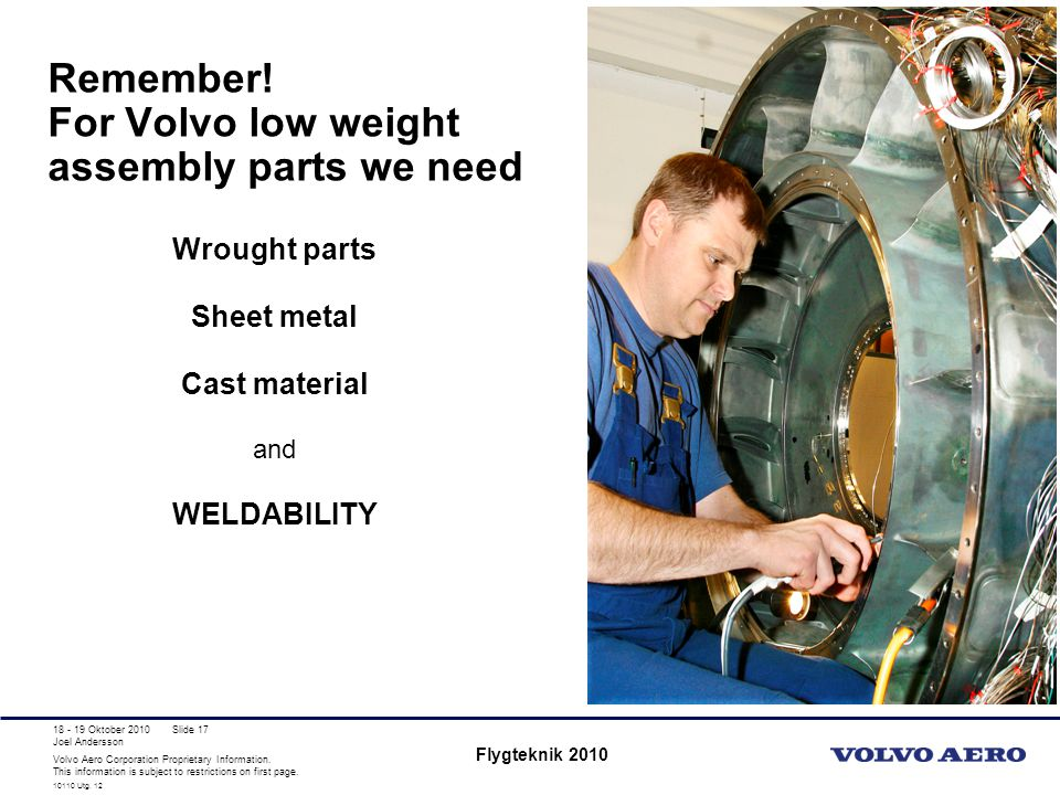 Remember! For Volvo low weight assembly parts we need
