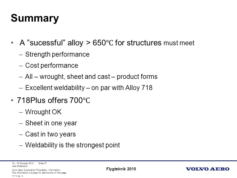 Summary A sucessful alloy > 650℃ for structures must meet