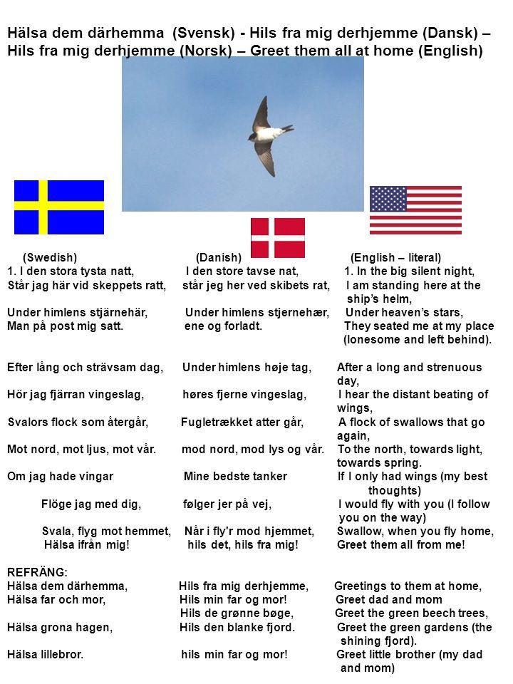 Hälsa dem därhemma (Svensk) - Hils fra mig derhjemme (Dansk) –