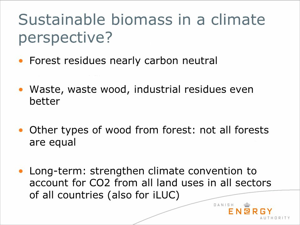 Sustainable biomass in a climate perspective