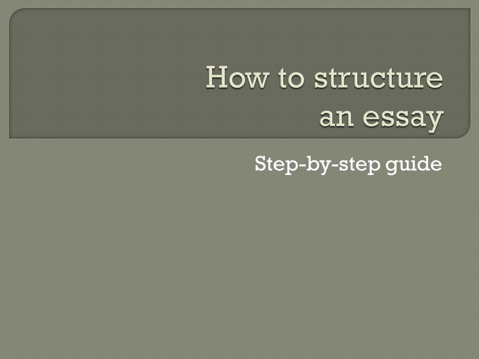 Theme For English B Essay How To Structure An Essay Thesis Statement For Comparison Essay also How To Use A Thesis Statement In An Essay How To Structure An Essay  Ppt Video Online Download High School Memories Essay