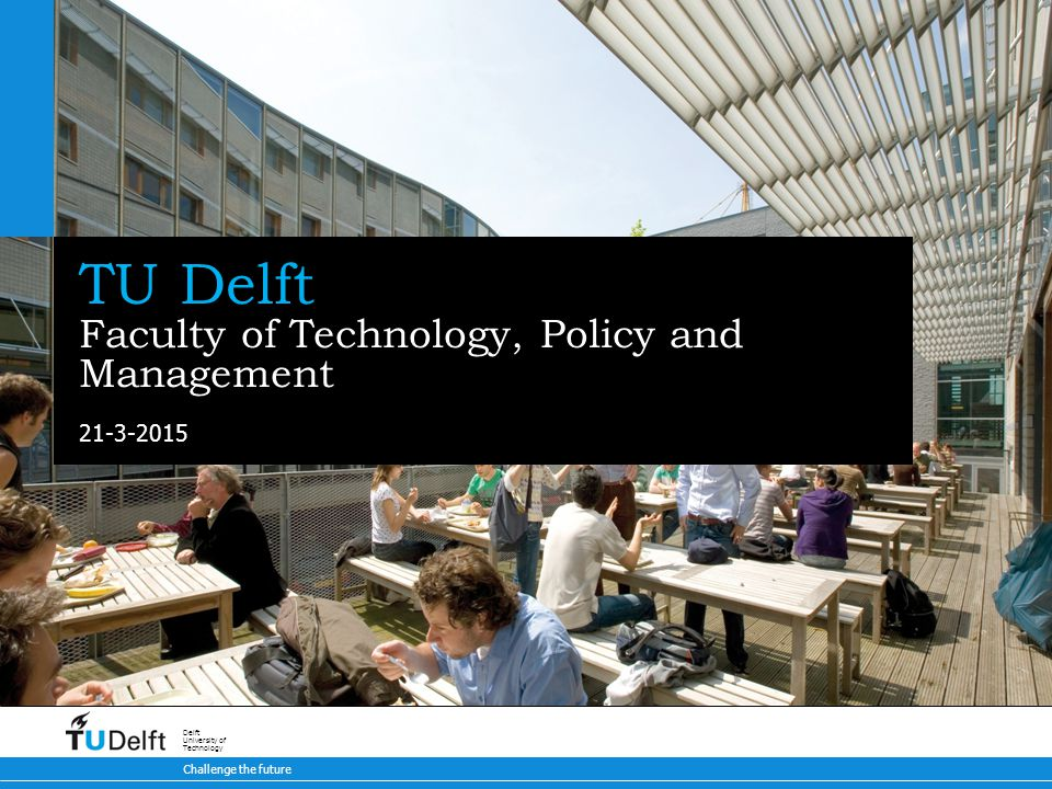 TU Delft Faculty of Technology, Policy and Management