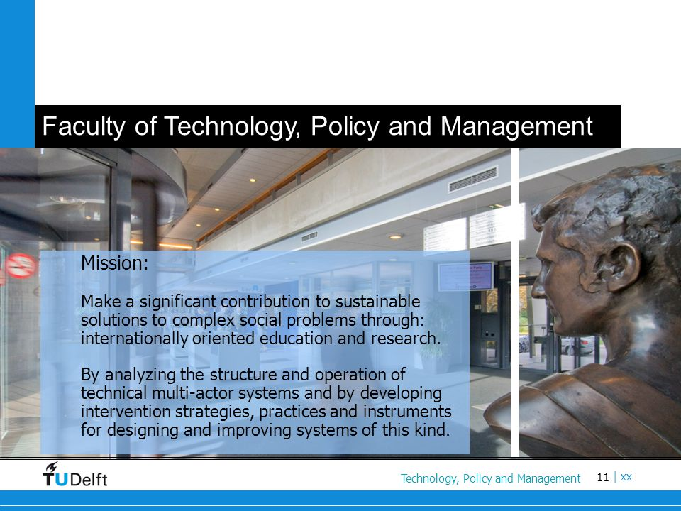 Technology, Policy and Management