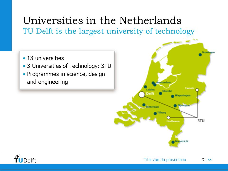 Universities in the Netherlands TU Delft is the largest university of technology