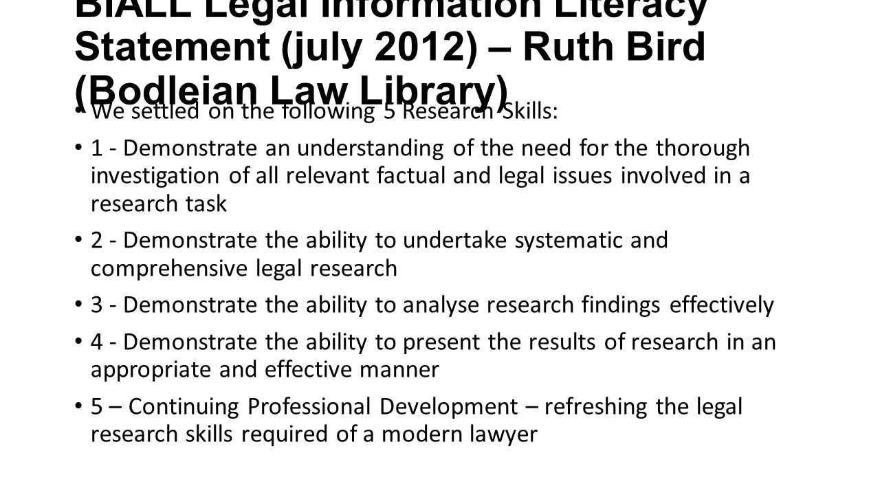 BIALL Legal Information Literacy Statement (july 2012) – Ruth Bird (Bodleian Law Library)