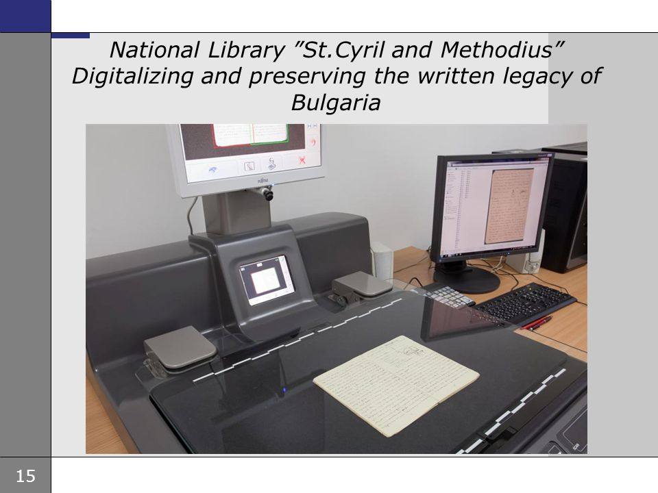 National Library St.Cyril and Methodius Digitalizing and preserving the written legacy of Bulgaria