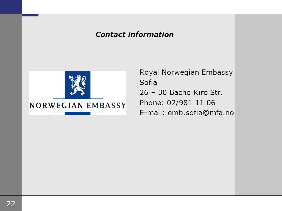 Contact information Royal Norwegian Embassy Sofia 26 – 30 Bacho Kiro Str.