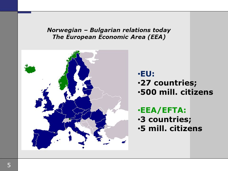 Norwegian – Bulgarian relations today The European Economic Area (EEA)