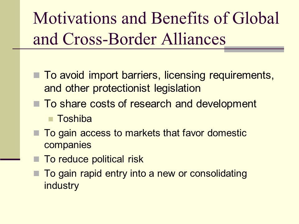 Motivations and Benefits of Global and Cross-Border Alliances