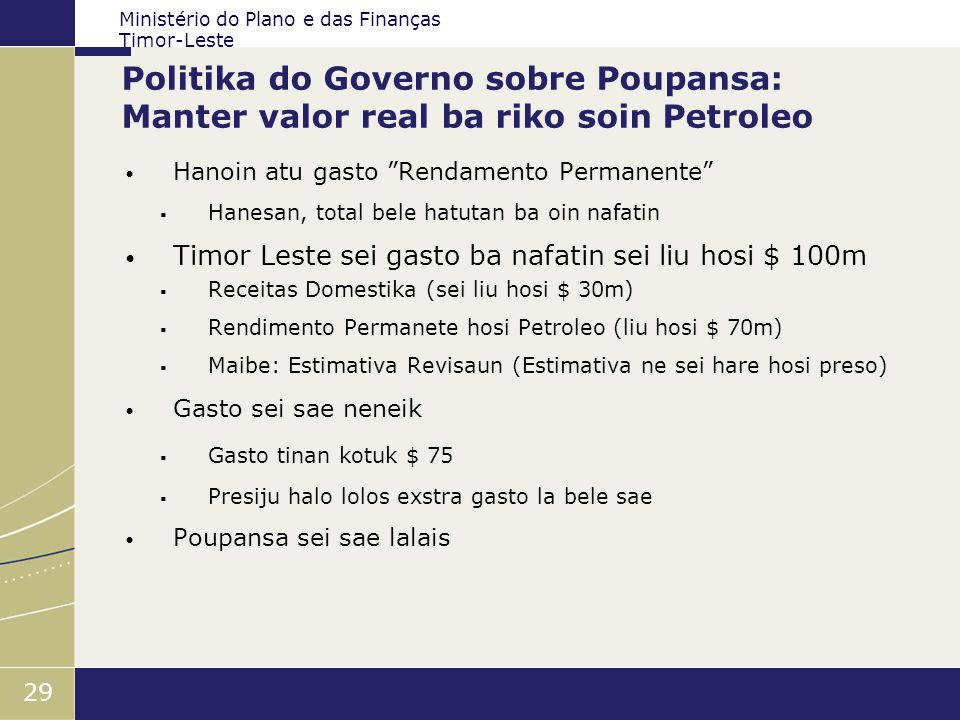 Politika do Governo sobre Poupansa: Manter valor real ba riko soin Petroleo