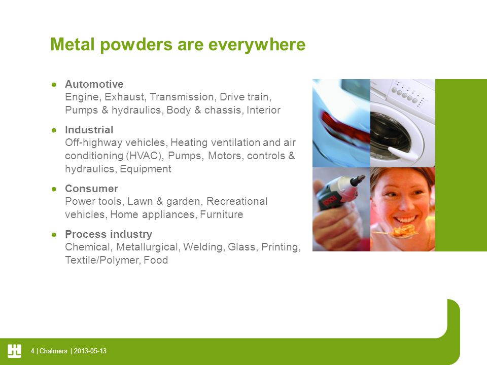 Metal powders are everywhere