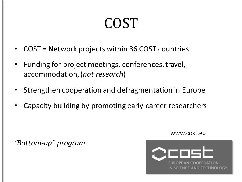 COST COST = Network projects within 36 COST countries