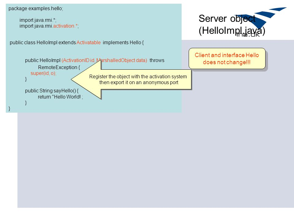 Server object (HelloImpl.java) Client and interface Hello