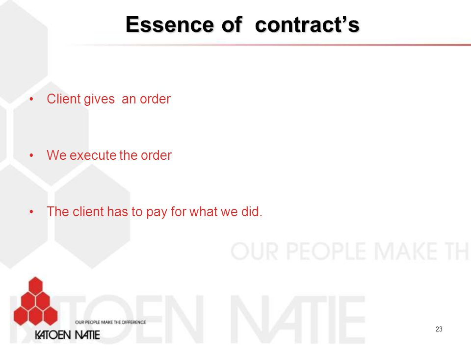Essence of contract's Client gives an order We execute the order