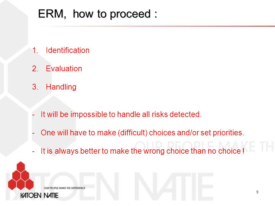 ERM, how to proceed : Identification Evaluation Handling