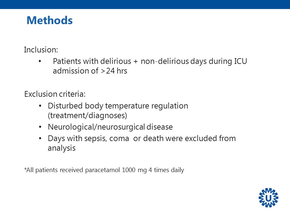 Methods Inclusion: Patients with delirious + non-delirious days during ICU admission of >24 hrs. Exclusion criteria: