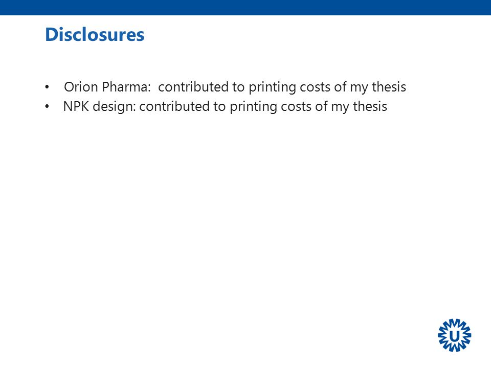 Disclosures Orion Pharma: contributed to printing costs of my thesis