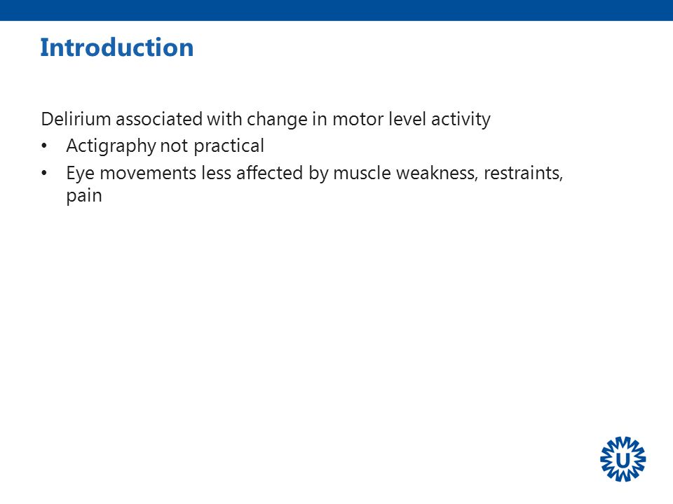 Introduction Delirium associated with change in motor level activity