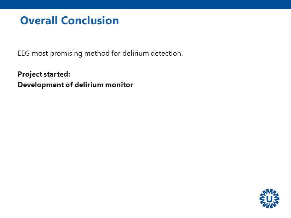 Overall Conclusion EEG most promising method for delirium detection.