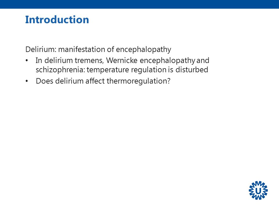Introduction Delirium: manifestation of encephalopathy